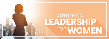 Authentic Leadership for Women