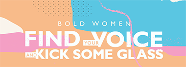Bold Women: Find Your Voice and Kick Some Glass