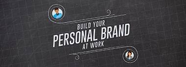 Build Your Personal Brand at Work