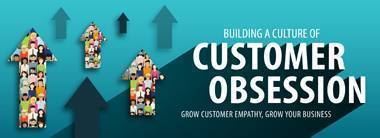 Building a Culture of Customer Obsession - Click to learn more and register