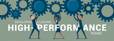 Developing & Leading High Performance Teams