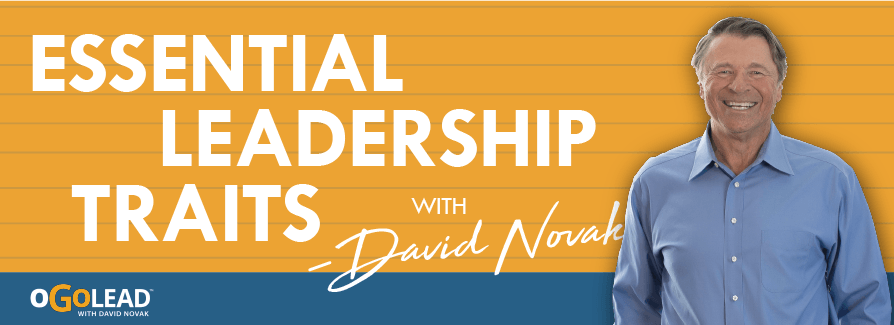 Essential Leadership Traits with David Novak