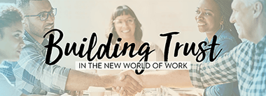 Building Trust in the New World of Work