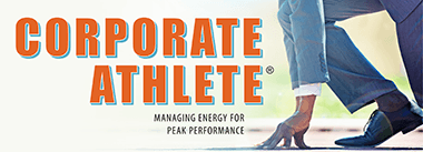 Corporate Athlete: Managing Energy for Peak Performance