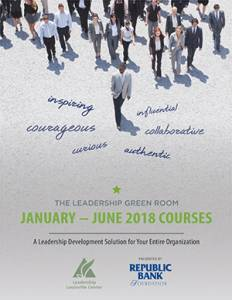 Download the January-June 2018 Leadership Green Room course catalog, featuring six professional development courses that will help you be a better leader.