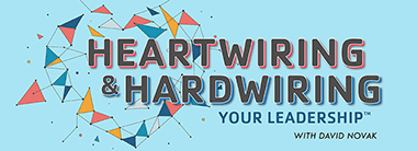 Heartwiring & Hardwiring Your Leadership