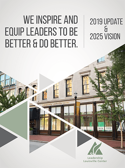 Leadership Louisville Center 2019 UPDATE & 2025 VISION