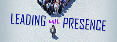 Leading with Presence - an executive education course facilitated by the Ariel Group