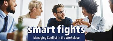Smart Fights: Managing Conflicts in the Workplace