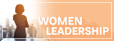 Women and Leadership - Click to learn more and register